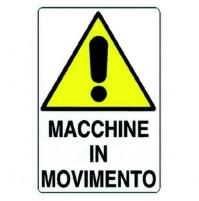 CARTELLO 'ATTENZIONE MACCHINE IN MOVIMENTO'